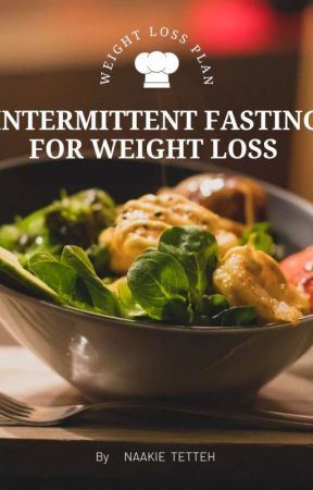 INTERMITTENT FASTING FOR WEIGHT LOSS by Naa_Kie