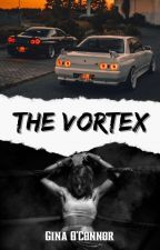 THE VORTEX by GinaOConnor95