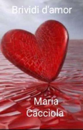 Brividi d'amor by MariaCacciola4