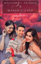 MANAN FF : Malhotra's Princess & Manan's Jaan by The_crazy_writer_