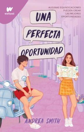 Una Perfecta Oportunidad © by AndreaSmithh