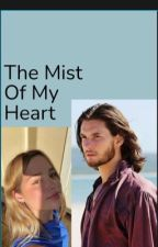 The Mist Of My Heart  by chlooomb