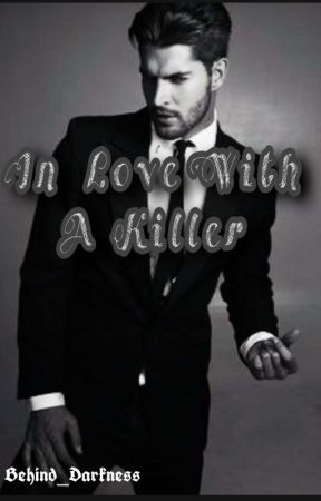 IN LOVE WITH A KILLER by Behind_Darkness