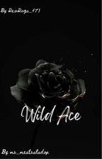 WILD ACE by RexRoza_471