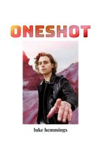 Oneshot | Luke Hemmings by athenastories00
