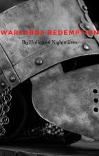 Warlords Redemption by HollowedNightmares
