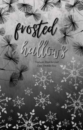 Frosted Hallows (tradução) by MaahBatista0