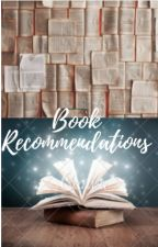 Book Recommendations by Bookworm__2011