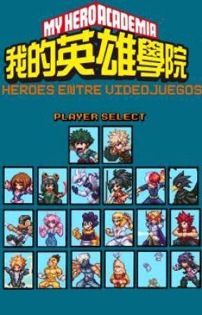 Héroes entre videojuegos by SamuMidoriya