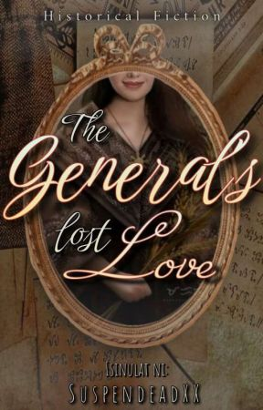 The General's Lost Love by SuspendeadXX