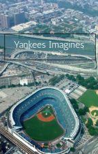 Yankees Imagines  by yankeesstories29