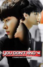 You Don't Know by Rhys2624