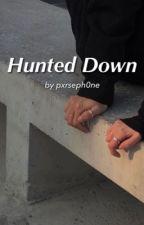 Hunted Down par pxrseph0ne