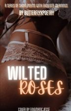Wilted Roses by butterflyxpoetry