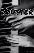 Stutter by drummergirlirwin