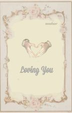 Loving you ➻ Harry Potter by marfiction