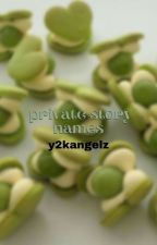 ↳ private story names **COMPLETED** by sincerelyyangels