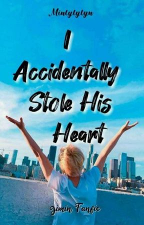 I Accidentally Stole His Heart. by minlylylyn