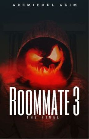 Roommate 3 - The Final by AremieroulAkim