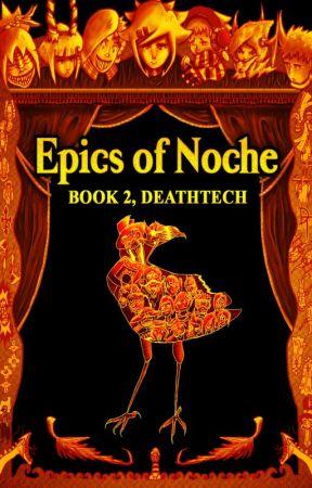 Epics of Noche 2, DeathTech by EpicsOfNoche