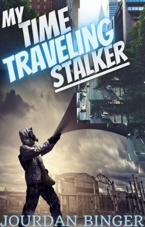 My Time Traveling Stalker  by JourdanBinger