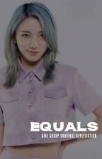 EQUALS. girl group survival af (closed) by NDHPRINT
