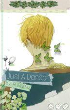 Just A Dance by TiredSleepyJaney1