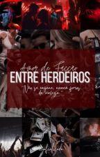 Entre Herdeiros  by mafializada