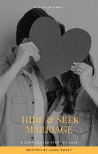 Hide & Seek Marriage by AngelTweet