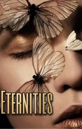 Eternities  by hufflepuff4areason