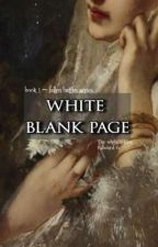WHITE BLANK PAGE ≠ THE WHITE QUEEN by FISHSTICK98