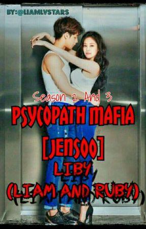 Psychopath Mafia 2 And 3    JENSOO by LiamLvStars