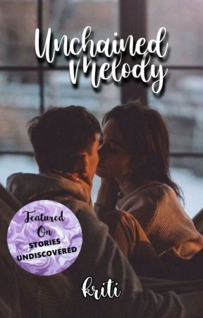 Unchained Melody by -kritiwrites