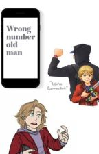 Wrong number old man by hayley_jh