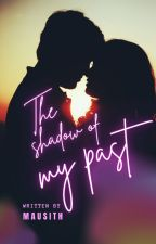 The shadow of my past by mausith