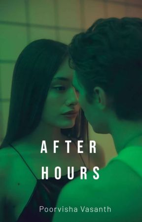 AFTER  HOURS  by PoorvishaVasanth