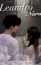 LEANDRO (untuk Nara)  by ocehlessly