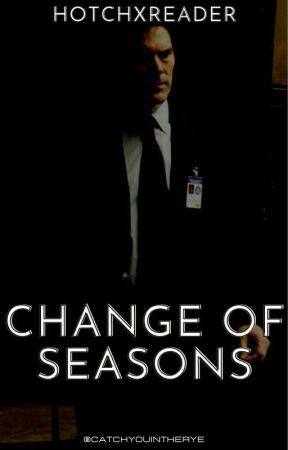 Change of Seasons [HotchxReader] by catchyouintherye