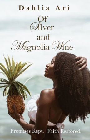 Of Silver and Magnolia Wine by ReigningDesire