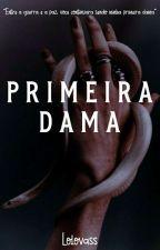 Primeira Dama [M] by Lolovass