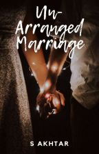 Un-Arranged Marriage by Shabakhtar