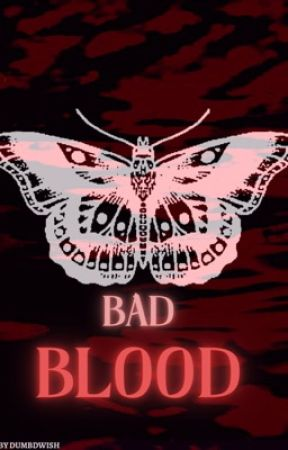 Bad blood {HS} by dumbdwish