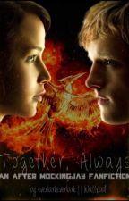 Together, Always    An After Mockingjay Everlark Fanfiction by everlarkeverlark