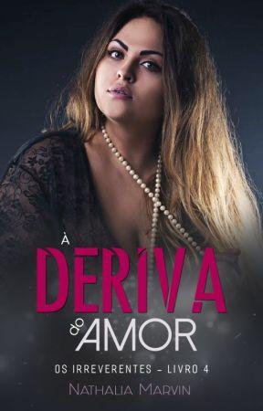 À Deriva do Amor (NA AMAZON) #4 by dreamworkgirl