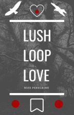 Lush Loop Love by maykeeboo
