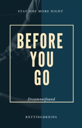Before you go by K1ttyb100dc0r3