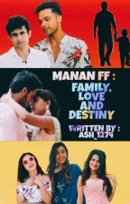 💜 MANAN FF : FAMILY, LOVE AND DESTINY 🖤 by Ash_1274