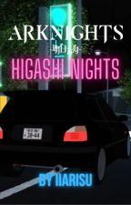 Arknights: Higashi Nights by iiAriSu