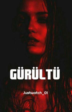 GÜRÜLTÜ [Yazım Aşamasında] by Casperrr_63