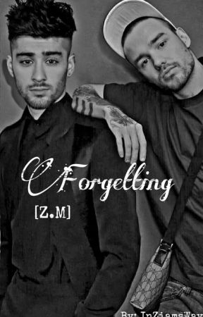 Forgetting [Z.M] by InZiamsWay